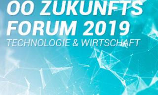 OÖ Zukunftsforum Technologie & Wirtschaft 2019